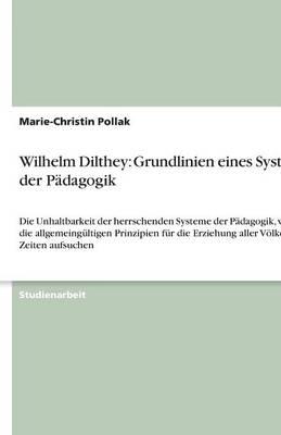 Wilhelm Dilthey: Grundlinien Eines Systems Der Padagogik (Paperback)