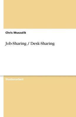 Job-Sharing / Desk-Sharing (Paperback)