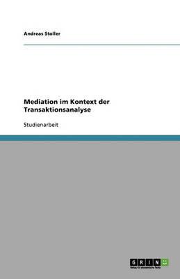 Mediation Im Kontext Der Transaktionsanalyse (Paperback)