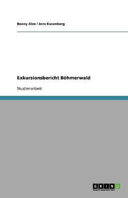 Exkursionsbericht Bohmerwald (Paperback)