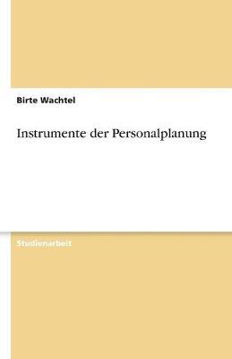 Instrumente Der Personalplanung (Paperback)