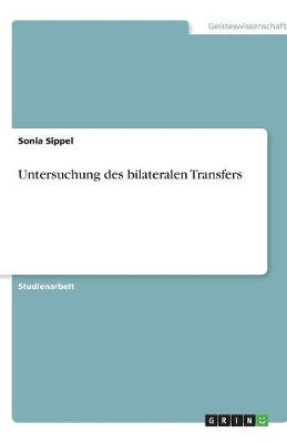 Untersuchung Des Bilateralen Transfers (Paperback)