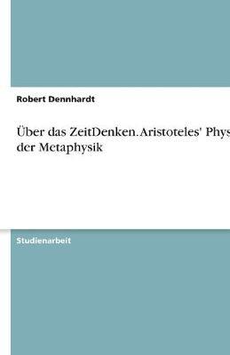 Uber Das Zeitdenken. Aristoteles' Physik Der Metaphysik (Paperback)