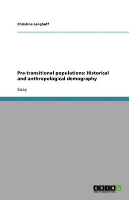 Pre-Transitional Populations: Historical and Anthropological Demography (Paperback)