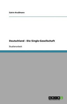 Deutschland - Die Single-Gesellschaft (Paperback)