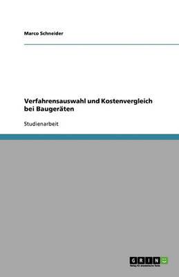 Verfahrensauswahl Und Kostenvergleich Bei Baugeraten (Paperback)
