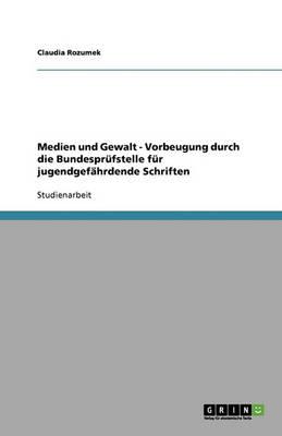 Medien Und Gewalt - Vorbeugung Durch Die Bundesprufstelle Fur Jugendgefahrdende Schriften (Paperback)