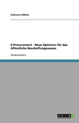 E-Procurement - Neue Optionen Fur Das Offentliche Beschaffungswesen (Paperback)