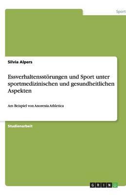 Essverhaltensstorungen Und Sport Unter Sportmedizinischen Und Gesundheitlichen Aspekten (Paperback)