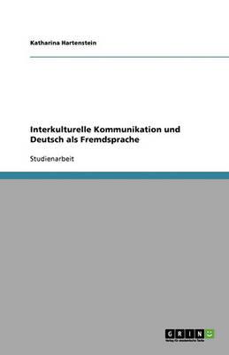 Interkulturelle Kommunikation Und Deutsch ALS Fremdsprache (Paperback)