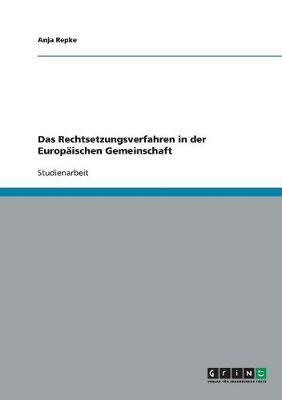 Das Rechtsetzungsverfahren in Der Europaischen Gemeinschaft (Paperback)