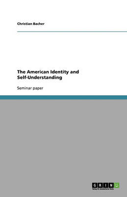 The American Identity and Self-Understanding (Paperback)