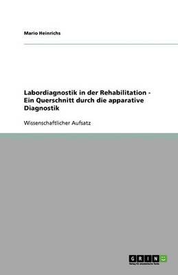 Labordiagnostik in Der Rehabilitation - Ein Querschnitt Durch Die Apparative Diagnostik (Paperback)