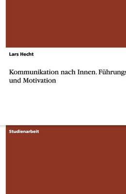 Kommunikation Nach Innen. Fuhrungsstil Und Motivation (Paperback)