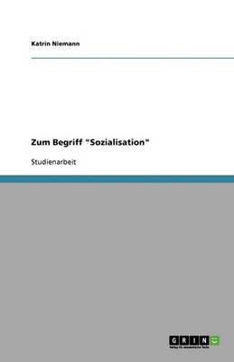 Zum Begriff 'Sozialisation' (Paperback)