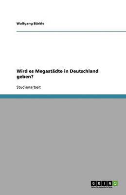 Wird Es Megastadte in Deutschland Geben? (Paperback)