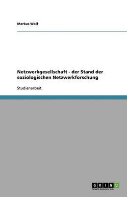 Netzwerkgesellschaft - Der Stand Der Soziologischen Netzwerkforschung (Paperback)