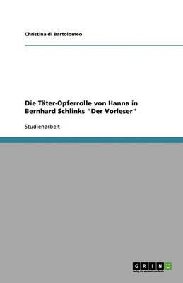 """Die Tater-Opferrolle Von Hanna in Bernhard Schlinks """"Der Vorleser"""" (Paperback)"""