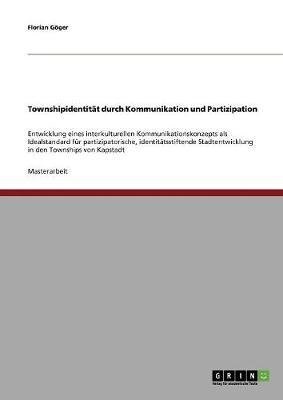 Townshipidentitat Durch Kommunikation Und Partizipation (Paperback)