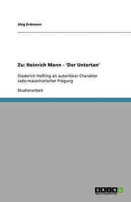 Zu: Heinrich Mann - 'der Untertan' (Paperback)
