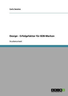 Design - Erfolgsfaktor Fur B2B-Marken (Paperback)