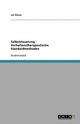Selbststeuerung - Verhaltenstherapeutische Standardmethoden (Paperback)