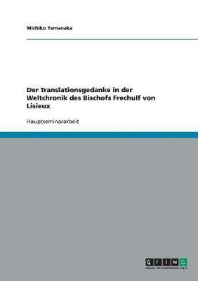 Der Translationsgedanke in Der Weltchronik Des Bischofs Frechulf Von Lisieux (Paperback)