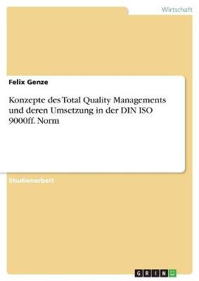 Konzepte Des Total Quality Managements Und Deren Umsetzung in Der Din ISO 9000ff. Norm (Paperback)