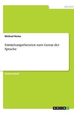 Entstehungstheorien Zum Genus Der Sprache (Paperback)