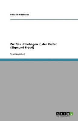 Zu: Das Unbehagen in Der Kultur (Sigmund Freud) (Paperback)