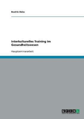 Interkulturelles Training Im Gesundheitswesen (Paperback)