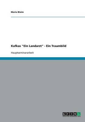 """Kafkas """"Ein Landarzt"""" - Ein Traumbild (Paperback)"""