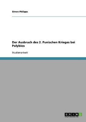 Der Ausbruch Des 2. Punischen Krieges Bei Polybios (Paperback)