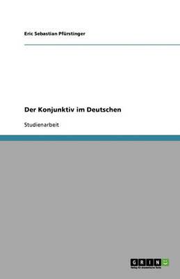 Der Konjunktiv Im Deutschen (Paperback)