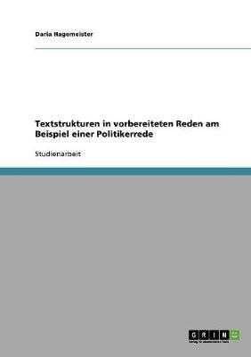 Textstrukturen in Vorbereiteten Reden Am Beispiel Einer Politikerrede (Paperback)
