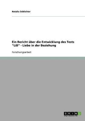 """Ein Bericht Uber Die Entwicklung Des Tests """"Lib"""" - Liebe in Der Beziehung (Paperback)"""
