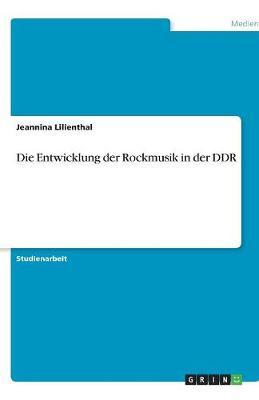 Die Entwicklung Der Rockmusik in Der Ddr (Paperback)