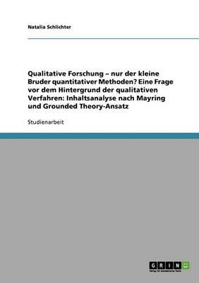 Mayring Und Grounded Theory-Ansatz. Qualitative Forschung vs. Quantitative Methoden (Paperback)