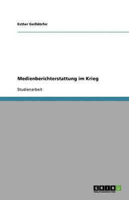 Medienberichterstattung Im Krieg (Paperback)