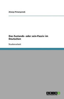 Das Zustands- Oder Sein-Passiv Im Deutschen (Paperback)