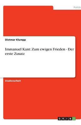 Immanuel Kant: Zum Ewigen Frieden - Der Erste Zusatz (Paperback)