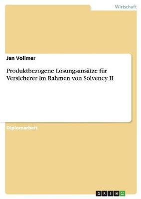 Produktbezogene Losungsansatze Fur Versicherer Im Rahmen Von Solvency II (Paperback)