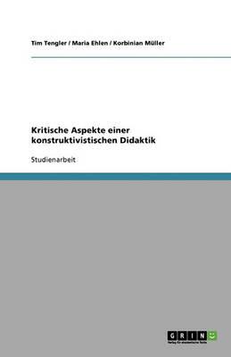 Kritische Aspekte Einer Konstruktivistischen Didaktik (Paperback)