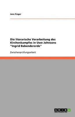 Die Literarische Verarbeitung Des Kirchenkampfes in Uwe Johnsons Ingrid Babendererde (Paperback)