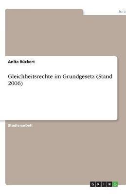 Gleichheitsrechte Im Grundgesetz (Stand 2006) (Paperback)