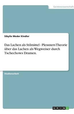 Das Lachen ALS Stilmittel - Plessners Theorie Uber Das Lachen ALS Wegweiser Durch Tschechows Dramen. (Paperback)