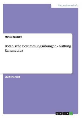 Botanische Bestimmungs bungen - Gattung Ranunculus (Paperback)