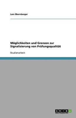 Moglichkeiten Und Grenzen Zur Signalisierung Von Prufungsqualitat (Paperback)