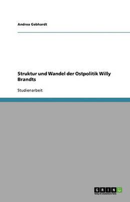 Struktur Und Wandel Der Ostpolitik Willy Brandts (Paperback)