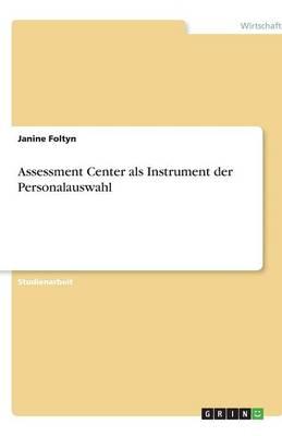Assessment Center ALS Instrument Der Personalauswahl (Paperback)
